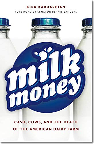 Milk Money: Cas, Cows, And The Death Of The American Dairy Farm.