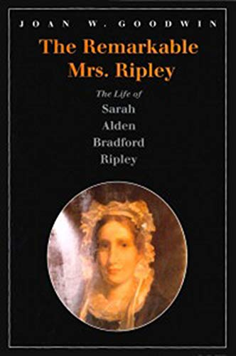 9781611680317: The Remarkable Mrs. Ripley: The Life of Sarah Alden Bradford Ripley