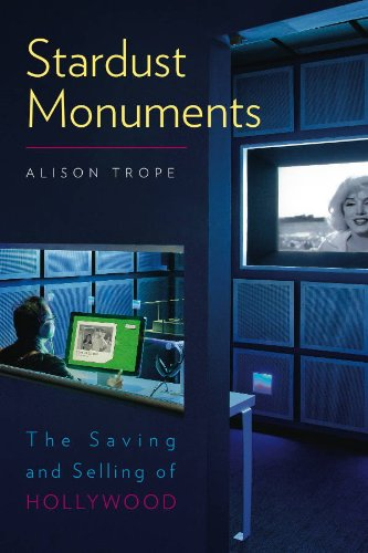 9781611680461: Stardust Monuments: The Saving and Selling of Hollywood (Interfaces: Studies in Visual Culture)