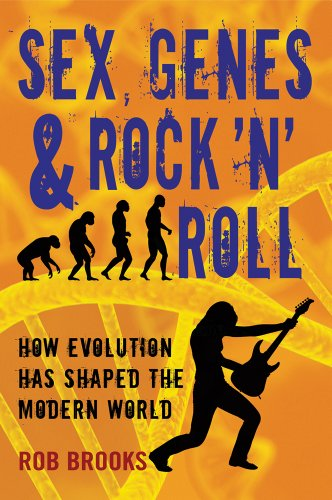 9781611682366: Sex, Genes & Rock 'n' Roll: How Evolution Has Shaped the Modern World
