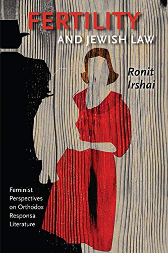 9781611682397: Fertility and Jewish Law: Feminist Perspectives on Orthodox Responsa Literature (Brandeis Series on Gender, Culture, Religion, and Law & HBI Series on Jewish Women)