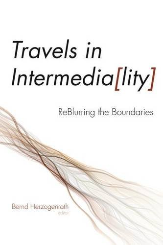 9781611682595: Travels in Intermediality: Reblurring the Boundaries (Interfaces: Studies in Visual Culture)