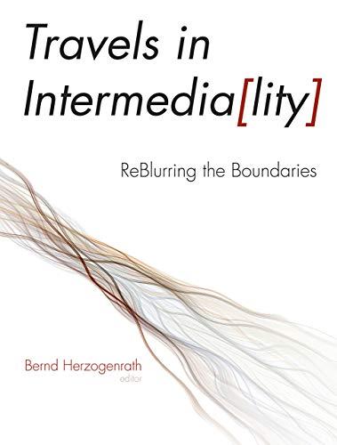 9781611682601: Travels in Intermediality: Reblurring the Boundaries (Interfaces: Studies in Visual Culture)