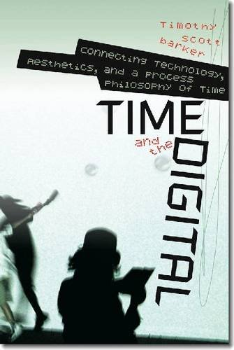 Time and the Digital (Hardback): Timothy Scott Barker