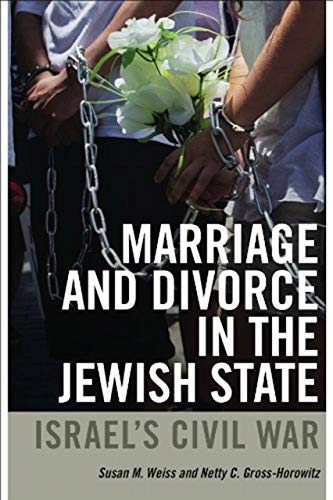 Marriage and Divorce in the Jewish State: Israel s Civil War (Hardback): Netty C. Gross-horowitz, ...