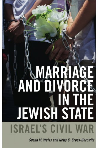 Marriage and Divorce in the Jewish State: Israel's Civil War (Brandeis Series on Gender, ...