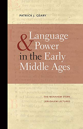 9781611683912: Language and Power in the Early Middle Ages (The Menahem Stern Jerusalem Lectures)