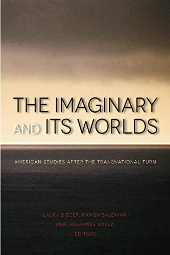 9781611684070: The Imaginary and Its Worlds (Re-Mapping the Transnational: A Dartmouth Series in American Studies)