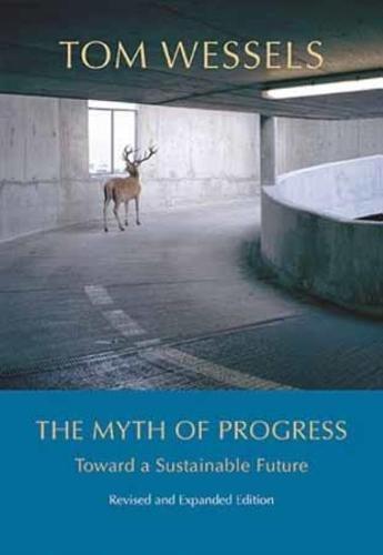 9781611684162: The Myth of Progress: Toward a Sustainable Future