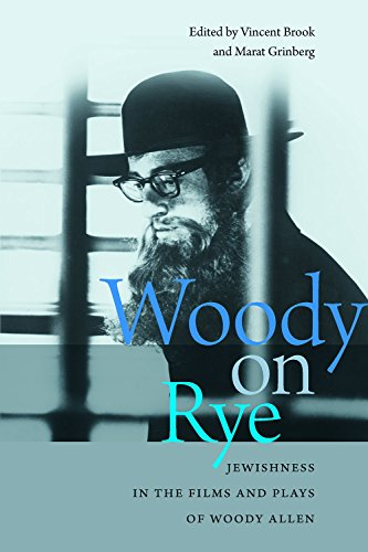 Woody on Rye - Jewishness in the Films and Plays of Woody Allen: Vincent Brook