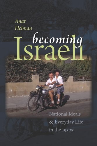 9781611685572: Becoming Israeli: National Ideals and Everyday Life in the 1950s (The Schusterman Series in Israel Studies)