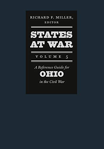 9781611686883: States at War, Volume 5: A Reference Guide for Ohio in the Civil War