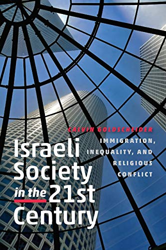 Israeli Society in the Twenty-First Century: Immigration, Inequality, and Religious Conflict (The ...