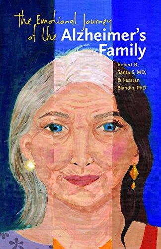 The Emotional Journey of the Alzheimer's Family: Blandin PhD, Kesstan, Santulli MD, Robert B.