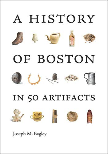 9781611687828: A History of Boston in 50 Artifacts