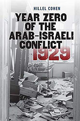 9781611688108: Year Zero of the Arab-Israeli Conflict 1929 (The Schusterman Series in Israel Studies)