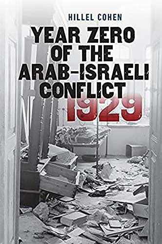 9781611688115: Year Zero of the Arab-Israeli Conflict 1929 (The Schusterman Series in Israel Studies)
