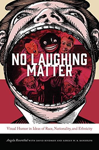 No Laughing Matter: David Bindman & Adrian W. B. Randolph Angela Rosenthal