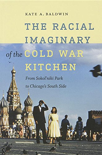 The Racial Imaginary of the Cold War Kitchen: From Sokol niki Park to Chicago s South Side (...