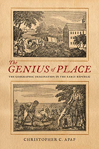 9781611688832: The Genius of Place: The Geographic Imagination in the Early Republic (New England in the World)