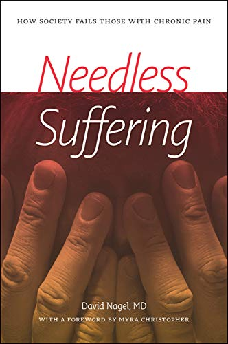 9781611688894: Needless Suffering: How Society Fails Those with Chronic Pain