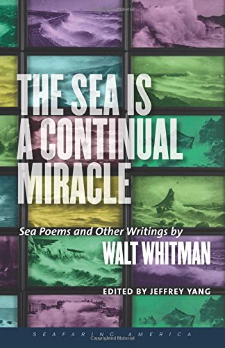 The Sea Is a Continual Miracle: Sea: Walt Whitman