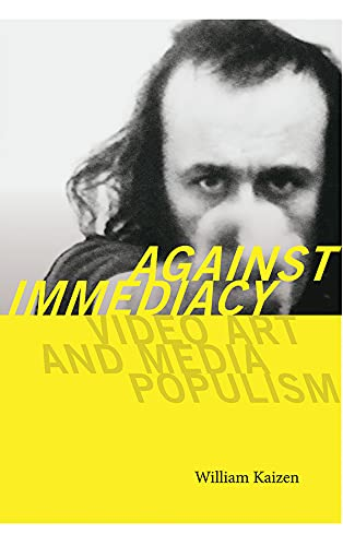 9781611689440: Against Immediacy: Video Art and Media Populism (Interfaces: Studies in Visual Culture)