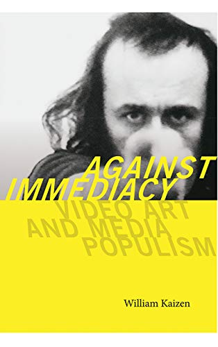 9781611689457: Against Immediacy: Video Art and Media Populism (Interfaces: Studies in Visual Culture)