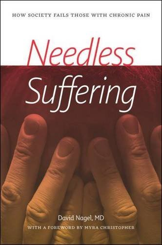 9781611689624: Needless Suffering: How Society Fails Those with Chronic Pain