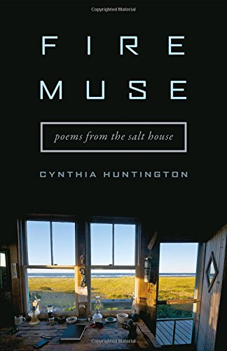 Fire Muse: Poems from the Salt House: Huntington, Cynthia