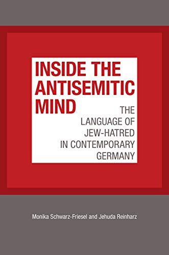 Inside the Antisemitic Mind: The Language of Jew-Hatred in Contemporary Germany (The Tauber ...