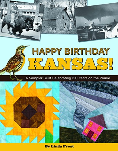 9781611690026: Happy Birthday Kansas!: A Sampler Quilt Celebrating 150 Years on the Prairie