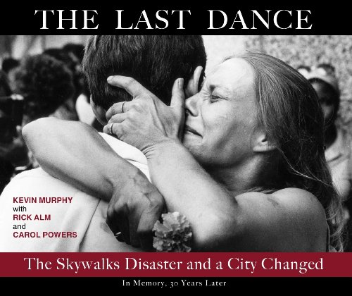 9781611690125: The Last Dance: The Skywalks Disaster and a City Changed