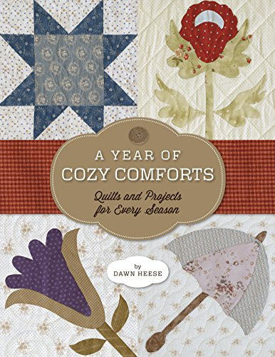 9781611690347: A Year of Cozy Comforts: Quilts and Projects for Every Season