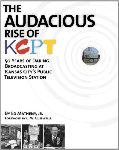 9781611690491: The Audacious Rise of KCPT