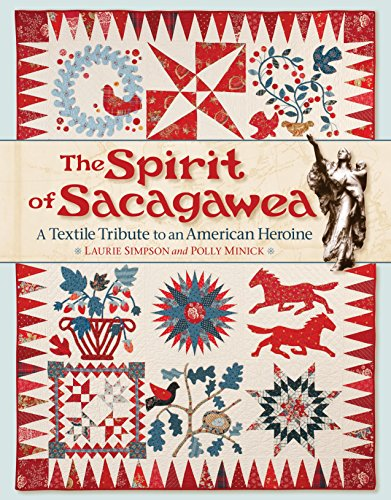 9781611690590: The Spirit of Sacagawea: A Textile Tribute to an American Heroine