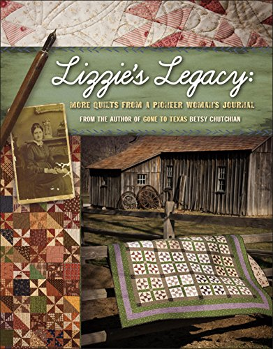 9781611690842: Lizzie's Legacy: More Quilts from a Pioneer Woman's Journal
