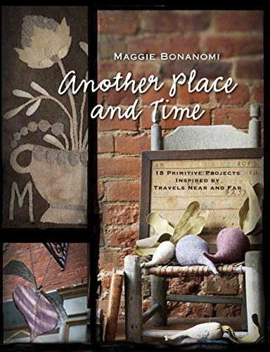 9781611691030: Another Place and Time: 18 Primitive Projects Inspired by Travels Near and Far