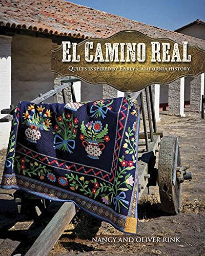 9781611691238: El Camino Real: Quilts Inspired by Early California History