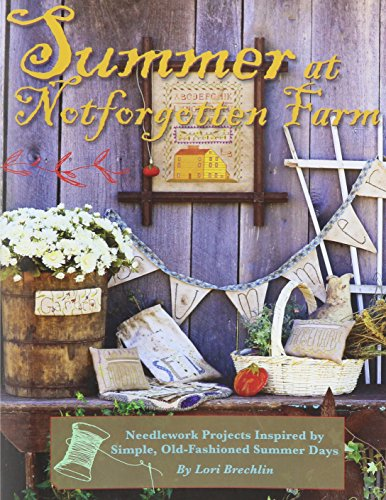 9781611691252: Summer at Notforgotten Farm: Needlework Projects Inspired by Simple, Old Fashioned Summer Days