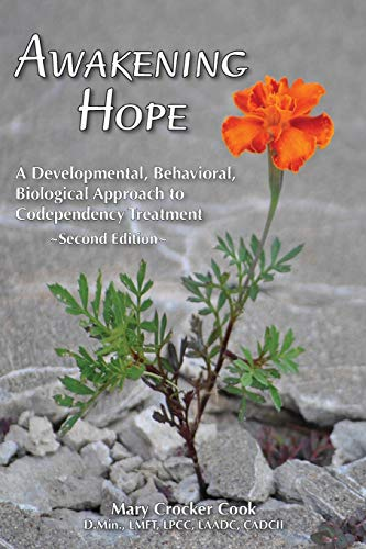 9781611700312: Awakening Hope. A Developmental, Behavioral, Biological Approach to Codependency Treatment.