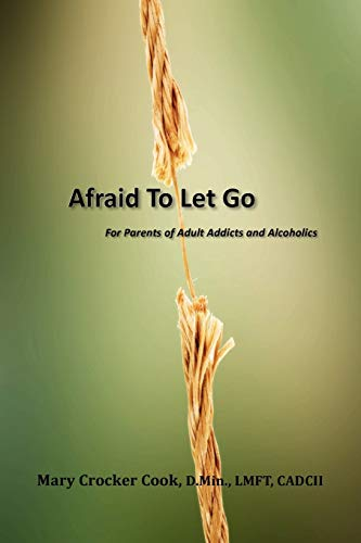 Afraid to Let Go. For Parents of: Cook, Mary Crocker