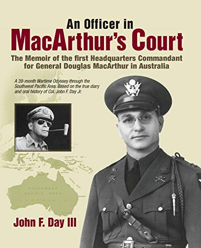 9781611701760: An Officer in MacArthur's Court. a Memoir of the First Headquarters Commandant for General Douglas MacArthur in Australia.