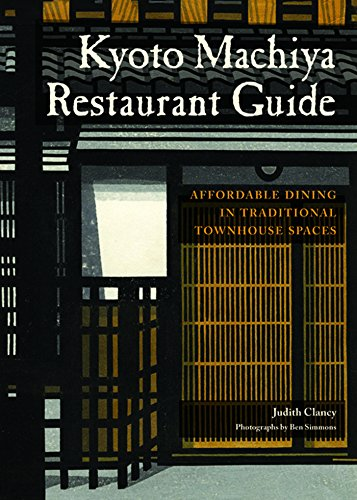 9781611720013: Kyoto Machiya Restaurant Guide: Affordable Dining in Traditional Townhouse Spaces