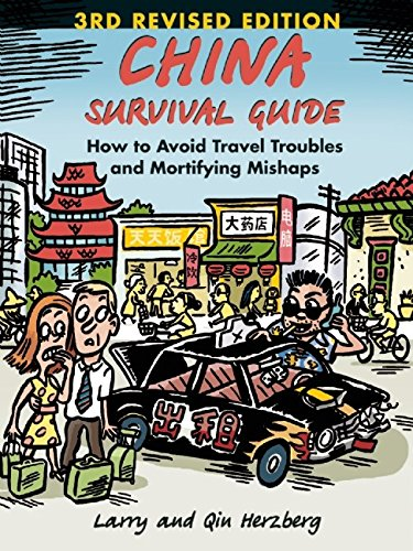China Survival Guide: How to Avoid Travel Troubles and Mortifying Mishaps, 3rd Edition: Herzberg, ...