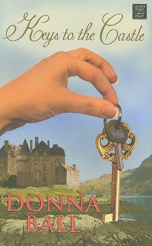Keys to the Castle (Center Point Premier Romance (Large Print)): Ball, Donna