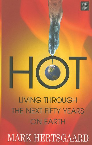 9781611730128: Hot: Living Through the Next Fifty Years on Earth (Center Point Platinum Nonfiction)