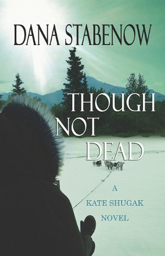 Though Not Dead (Center Point Platinum Mystery): Dana Stabenow