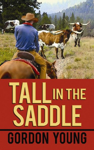 Tall in the Saddle (Center Point Western: Gordon Young