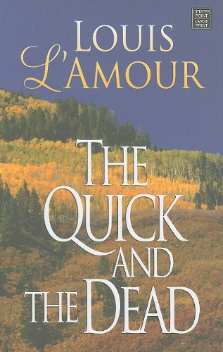 The Quick and the Dead (Center Point: L'Amour, Louis
